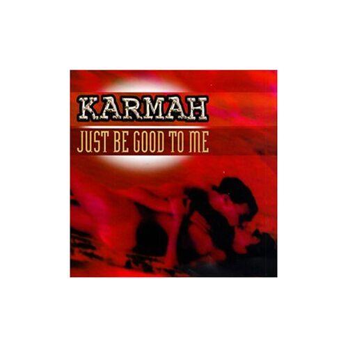 Karmah - Just Be Good to Me - Preis vom 21.04.2021 04:48:01 h