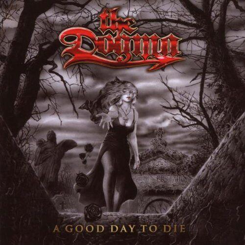 the Dogma - A Good Day to die - Preis vom 04.10.2020 04:46:22 h