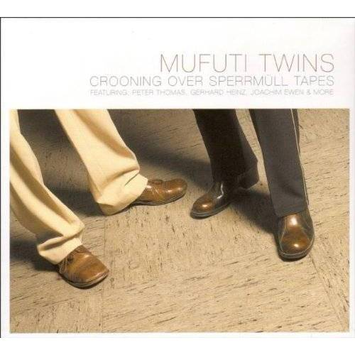 Mufuti Twins - Crooning Over Sperrmüll Tapes - Preis vom 20.10.2020 04:55:35 h