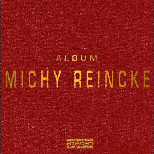 Michy Reincke - Album - Preis vom 22.02.2021 05:57:04 h