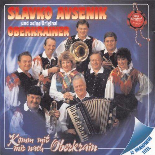 Avsenik, Slavko und Seine Original Oberkrainer - Komm mit Mir Nach Oberkrain - Preis vom 23.02.2021 06:05:19 h