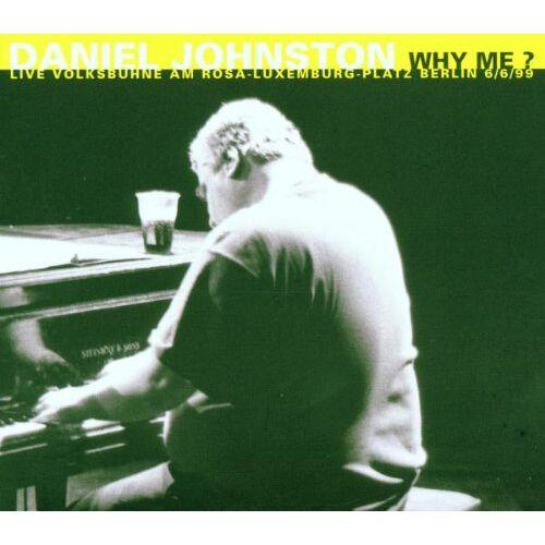 Daniel Johnston - Why Me? (Live Volksbühne Berlin) - Preis vom 20.10.2020 04:55:35 h