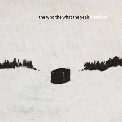 the Who the What the Yeah - Blackbox - Preis vom 20.10.2020 04:55:35 h
