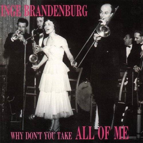 Inge Brandenburg - Why Don'T You Take All of Me - Preis vom 18.04.2021 04:52:10 h