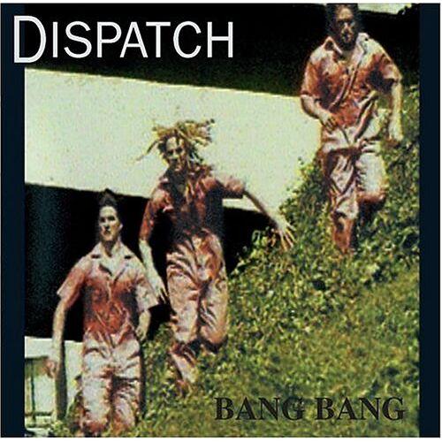 Dispatch - Bang Bang - Preis vom 13.05.2021 04:51:36 h