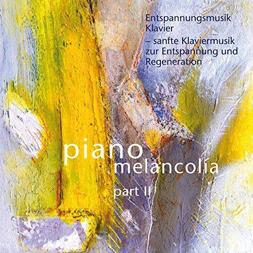 Piano Melancolia - Entspannungsmusik Klavier - sanfte Klaviermusik zur Entspannung und Regeneration, Part II - Preis vom 25.01.2021 05:57:21 h
