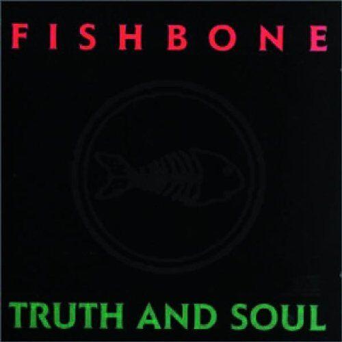 Fishbone - Truth & Soul - Preis vom 06.09.2020 04:54:28 h