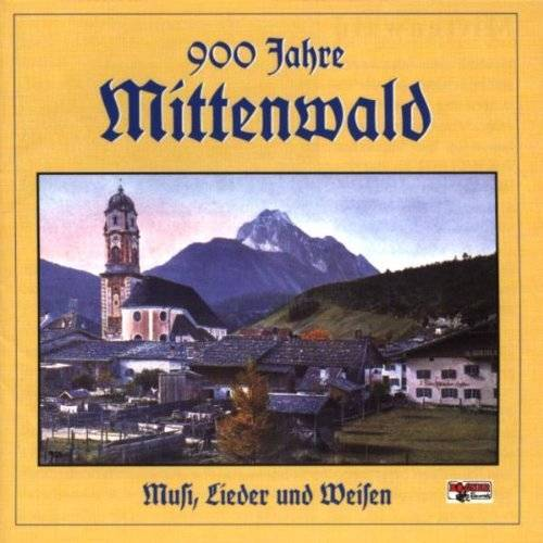 Various - 900 Jahre Mittenwald-Musi,Lieder U.Weisen - Preis vom 10.04.2021 04:53:14 h