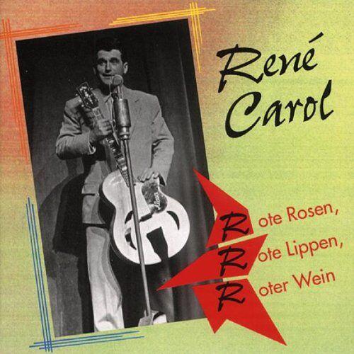 Rene Carol - Rote Rosen,Rote Lippen,Roter - Preis vom 23.02.2021 06:05:19 h