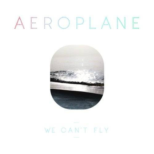 Aeroplane - We Can't Fly - Preis vom 27.02.2021 06:04:24 h