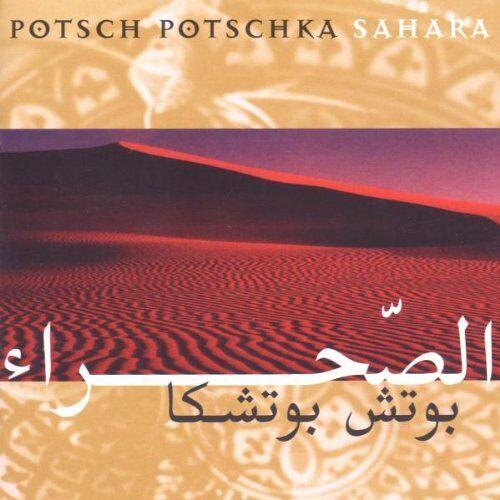 Potsch Potschka - Sahara - Preis vom 06.09.2020 04:54:28 h