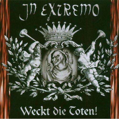 In Extremo - Weckt Die Toten - Preis vom 22.02.2021 05:57:04 h