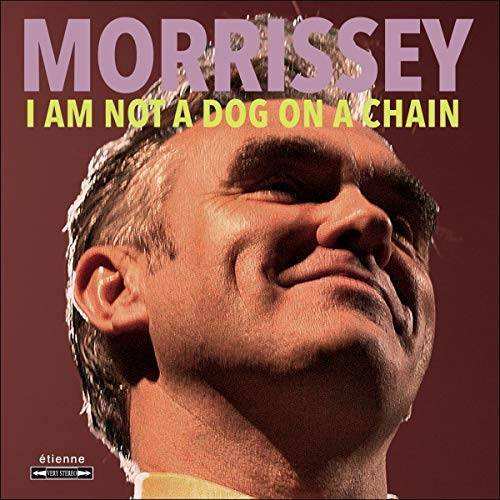 Morrissey - I am Not a Dog on a Chain - Preis vom 20.10.2020 04:55:35 h