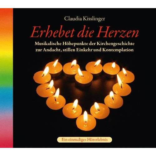 Claudia Kisslinger - Erhebet Die Herzen - Preis vom 24.02.2021 06:00:20 h