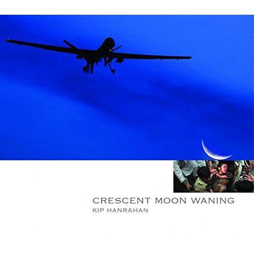 Kip Hanrahan - Crescent Moon Waning - Preis vom 06.09.2020 04:54:28 h