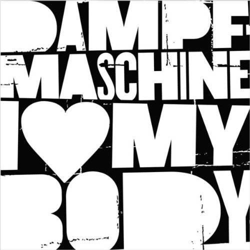 Dampfmaschine - I Love My Body - Preis vom 19.01.2021 06:03:31 h