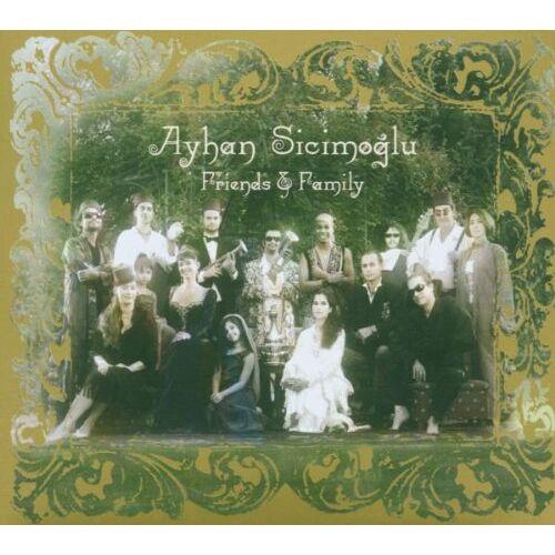 Ayhan Sicimoglu - Friends & Family - Preis vom 20.10.2020 04:55:35 h