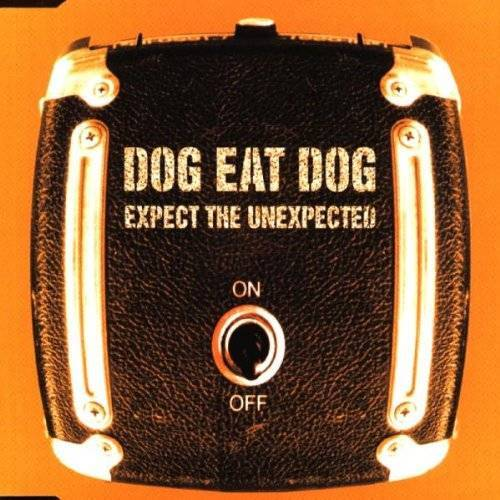 Dog Eat Dog - Expect the Unexpected - Preis vom 20.10.2020 04:55:35 h