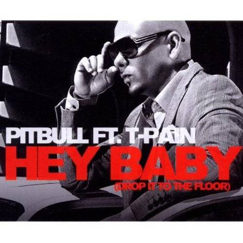Pitbull - Hey Baby (Drop It to the Floor) feat. T-Pain - Preis vom 06.05.2021 04:54:26 h