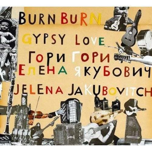 Jelena Jakubovitch - Burn Burn Gypsy Love - Preis vom 03.03.2021 05:50:10 h