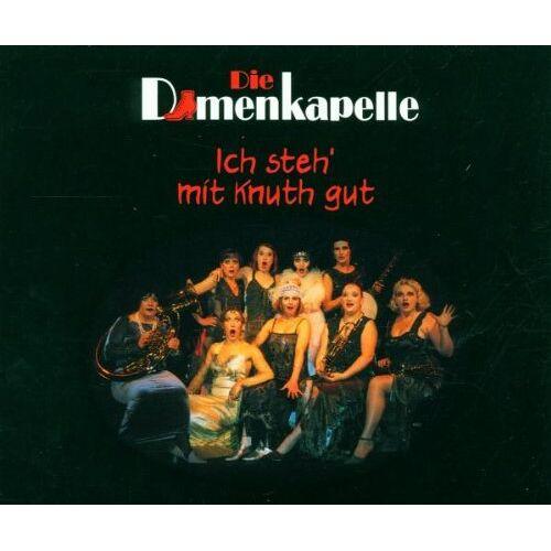 die Damenkapelle - Ich Steh' mit Knuth Gut - Preis vom 28.02.2021 06:03:40 h