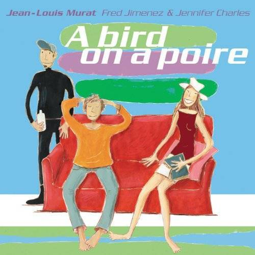 Jean-Louis Murat - A Bird on a Poire - Preis vom 22.04.2021 04:50:21 h