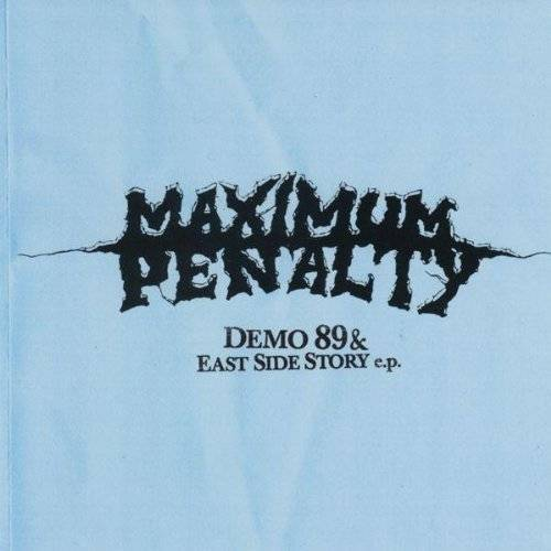 Maximum Penalty - Demo '89 & East Side Story E.P. - Preis vom 13.05.2021 04:51:36 h