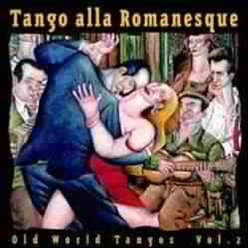 Various - Old World Tangos Vol. 2 - Tango alla Romanesque - Preis vom 16.10.2019 05:03:37 h