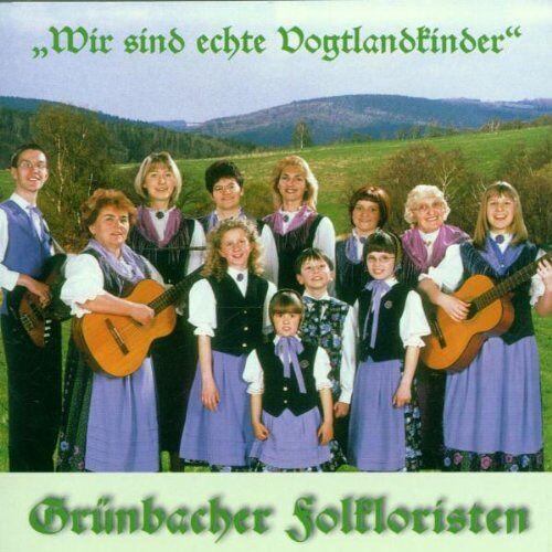 Grünbacher Folkloristen - Wir Sind Echte Vogtländer - Preis vom 20.10.2020 04:55:35 h