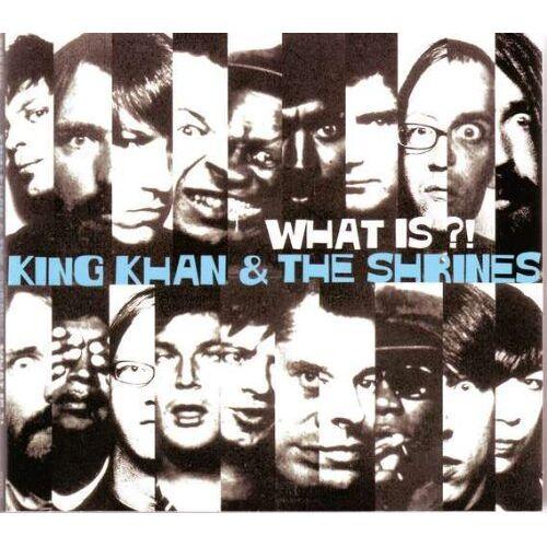 King Khan & the Shrines - What Is?! - Preis vom 23.01.2020 06:02:57 h