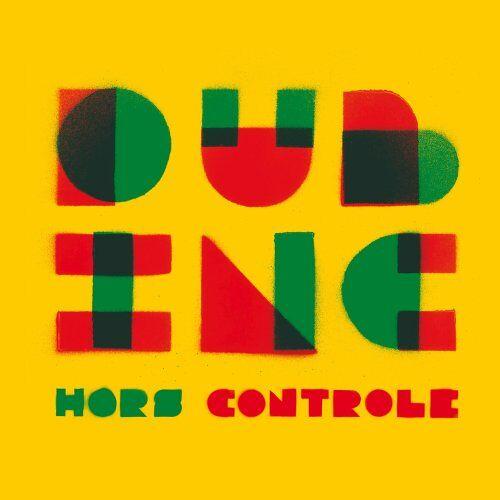 Dub Incorporation - Hors Controle - Preis vom 25.01.2021 05:57:21 h