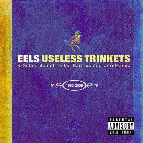 Eels - Useless Trinkets - Preis vom 06.05.2021 04:54:26 h