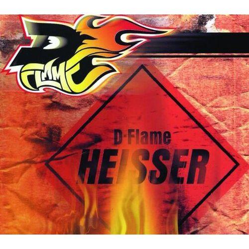 D-Flame - Heisser - Preis vom 05.05.2021 04:54:13 h