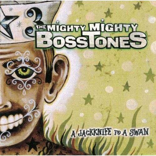 the Mighty Mighty Bosstones - A Jackknife to a Swan - Preis vom 03.05.2021 04:57:00 h