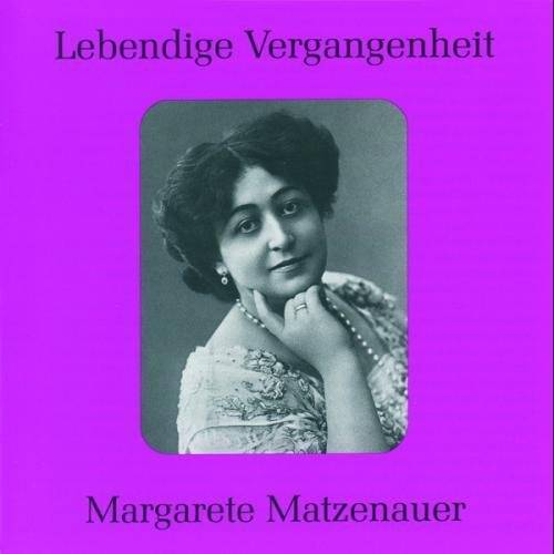 Margarete Matzenauer - Lebendige Vergangenheit - Margarete Matzenauer - Preis vom 20.10.2020 04:55:35 h