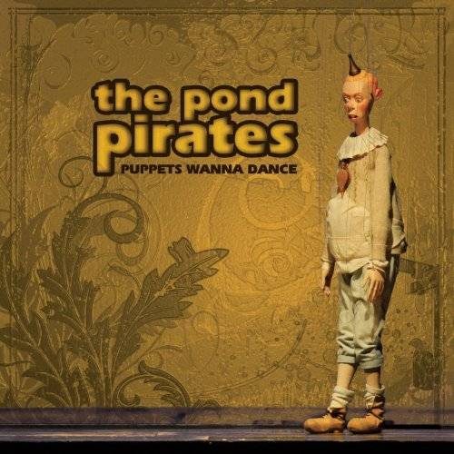 The Pond Pirates - Puppets Wanna Dance - Preis vom 16.01.2021 06:04:45 h