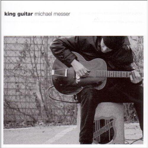 Michael Messer - King Guitar - Preis vom 26.02.2021 06:01:53 h