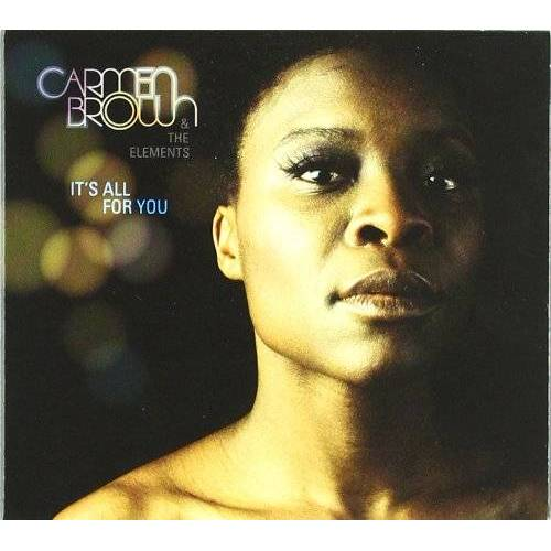 Carmen Brown & the Elements - It's All for You - Preis vom 14.04.2021 04:53:30 h