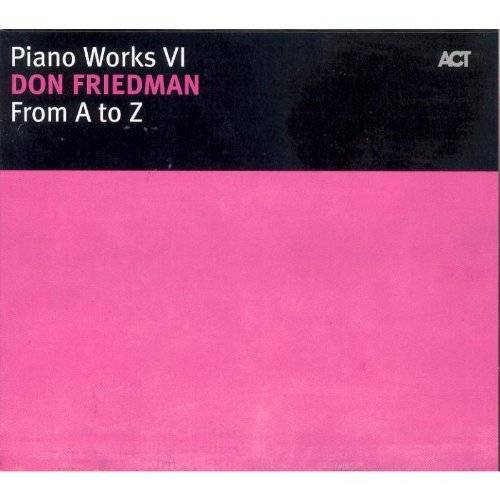 Don Friedman - From a to Z-Piano Works - Preis vom 20.10.2020 04:55:35 h