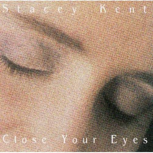Stacey Kent - Close Your Eyes - Preis vom 14.04.2021 04:53:30 h