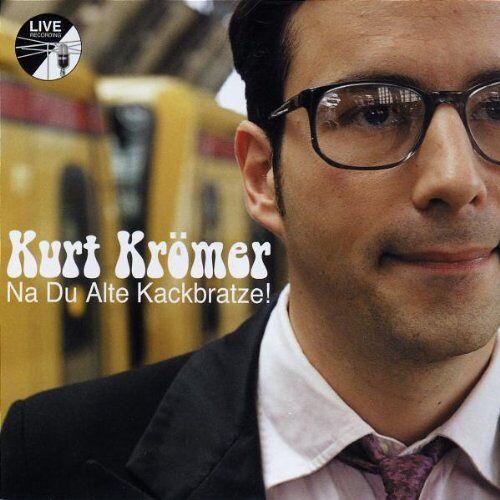 Kurt Krömer - Na Du Alte Kackbratze! - Preis vom 12.05.2021 04:50:50 h