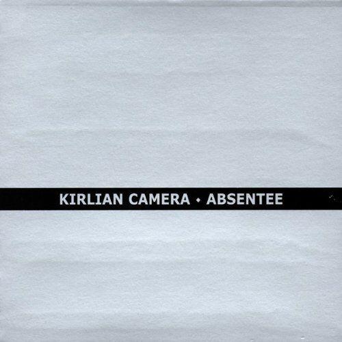 Kirlian Camera - Absentee - Preis vom 12.04.2021 04:50:28 h