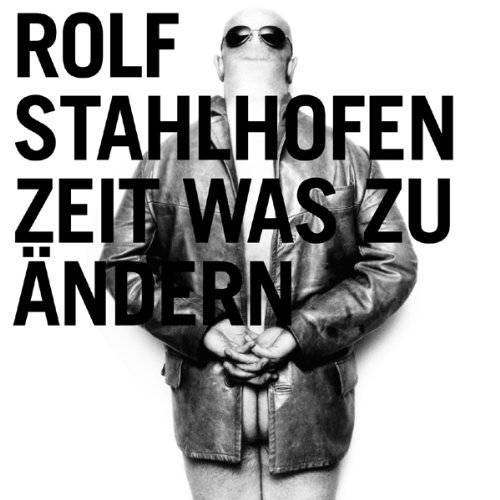 Rolf Stahlhofen - Zeit Was Zu Andern - Preis vom 08.03.2021 05:59:36 h