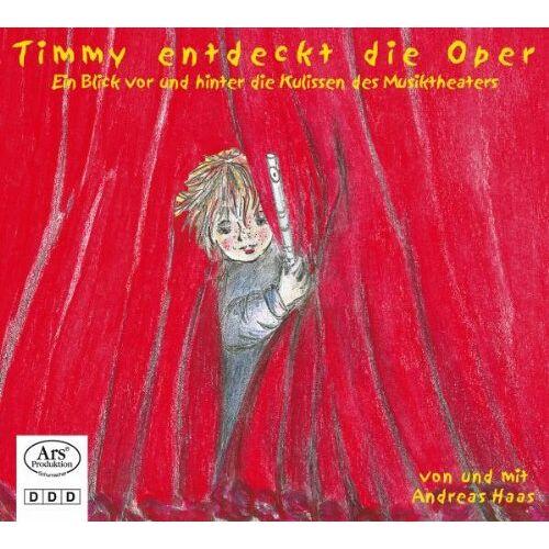Andreas Haas - Timmy entdeckt die Oper - Ein Blick vor und hinter die Kulissen des Musiktheaters - Preis vom 07.05.2021 04:52:30 h