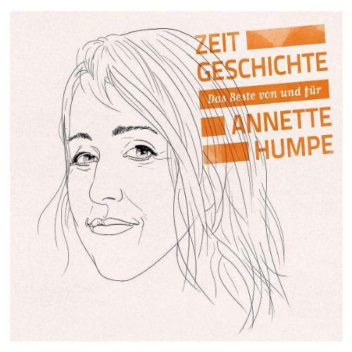 Annette Humpe - Zeitgeschichte - Das Beste von und für Annette Humpe - Preis vom 21.04.2021 04:48:01 h
