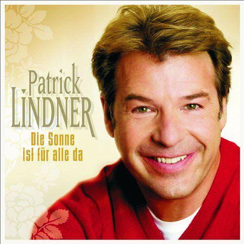 Patrick Lindner - Die Sonne Ist Für Alle Da - Preis vom 11.04.2021 04:47:53 h