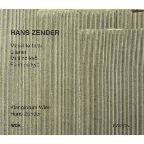 Hans Zender - Music to Hear/Litanei/Muji No Kyo/Furin No Kyo - Preis vom 20.10.2020 04:55:35 h