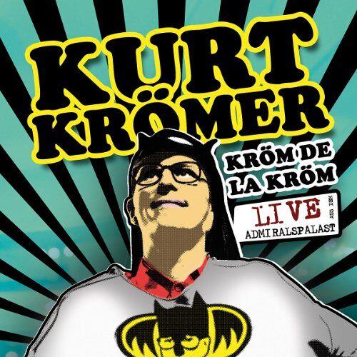 Kurt Krömer - Kröm de la Kröm - Live aus dem Admiralspalast - Preis vom 09.05.2021 04:52:39 h
