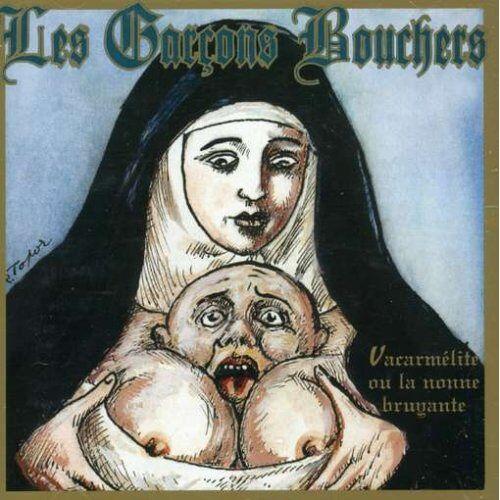 Les Garcons Bouchers - Vacarmelite Ou la Nonne... - Preis vom 17.04.2021 04:51:59 h