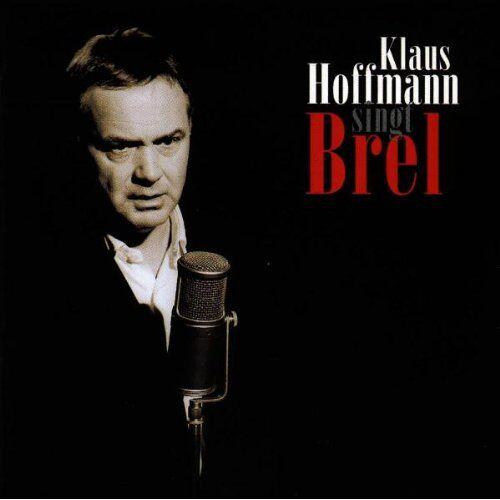 Klaus Hoffmann - Klaus Hoffmann singt Brel - Preis vom 08.05.2021 04:52:27 h